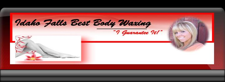 Idaho Falls Best Body Waxing Experience- Guaranteed!